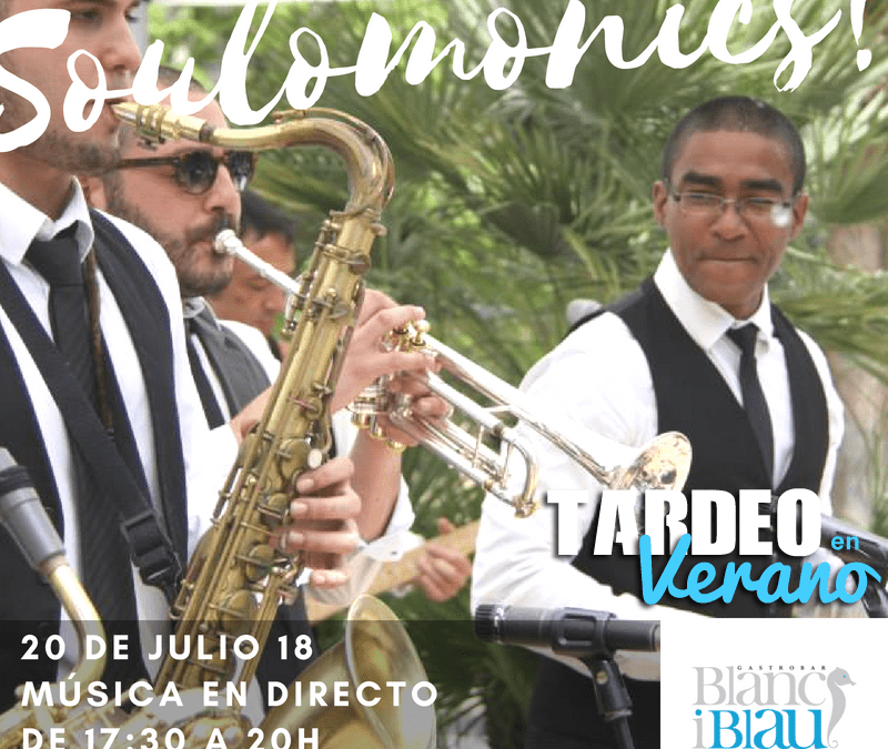20 de julio: Soulomonics en concierto en el tardeo de Blanc i Blau